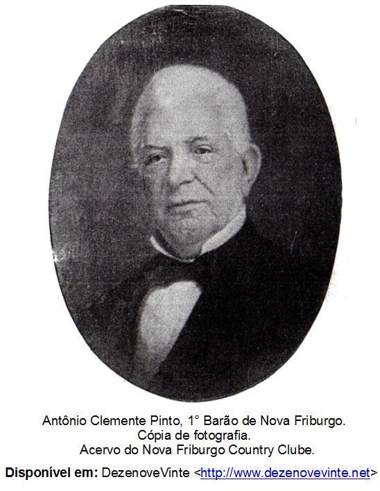 Resultado de imagem para Antônio Clemente Pinto, Barão de Nova Friburgo